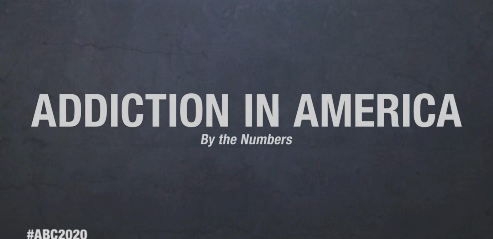 VIDEO: Addiction in America: By the Numbers