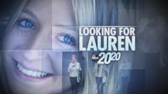 VIDEO: 20/20 06/24/16: Looking for Lauren
