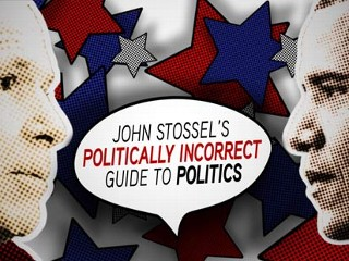 John Stossel's Politically Incorrect Guide to Politics.