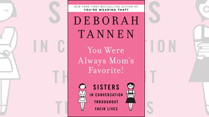 Deborah Tannens New Book Explores the Relationship Between Sisters