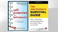 "PHOTO The covers for the books, ""Self-Promotion for Introverts: The Quiet Guide to Getting Ahead"" and ?The Job-Hunter?s Survival Guide: How to Find Hope and Rewarding Work, Even When ?There Are No Jobs'"" are shown."