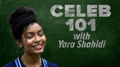 VIDEO: Celeb 101 With Yara Shahidi