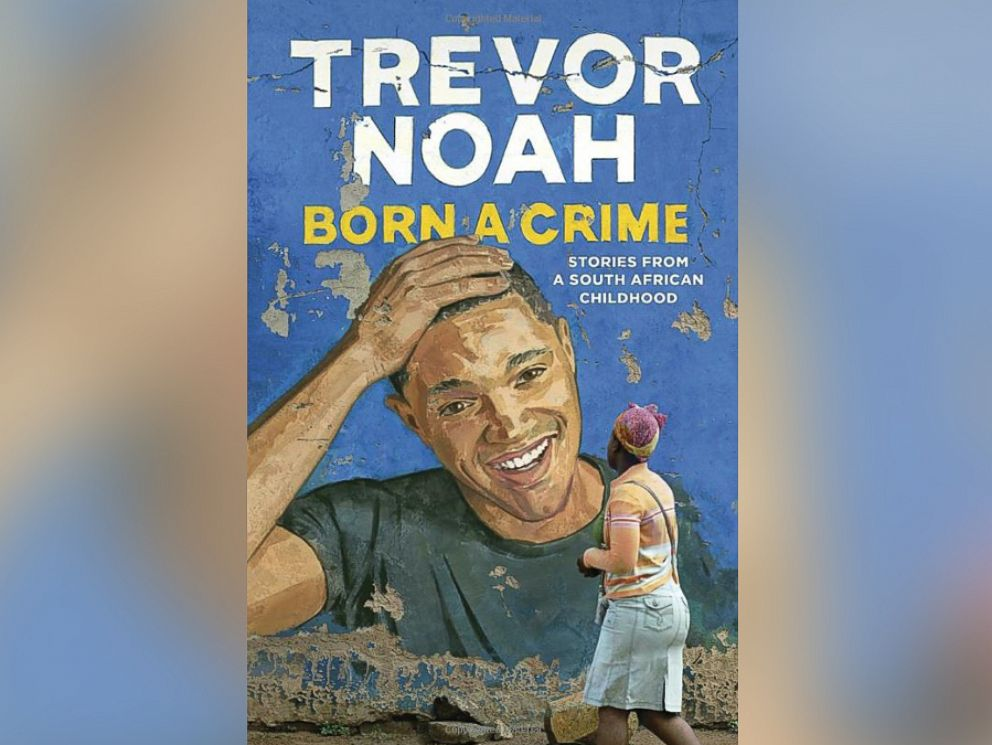 PHOTO: Born a Crime: Stories from a South African Childhood by Trevor Noah