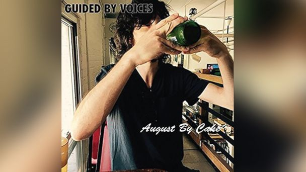"PHOTO: ""August by Cake"" from Guided by Voices."