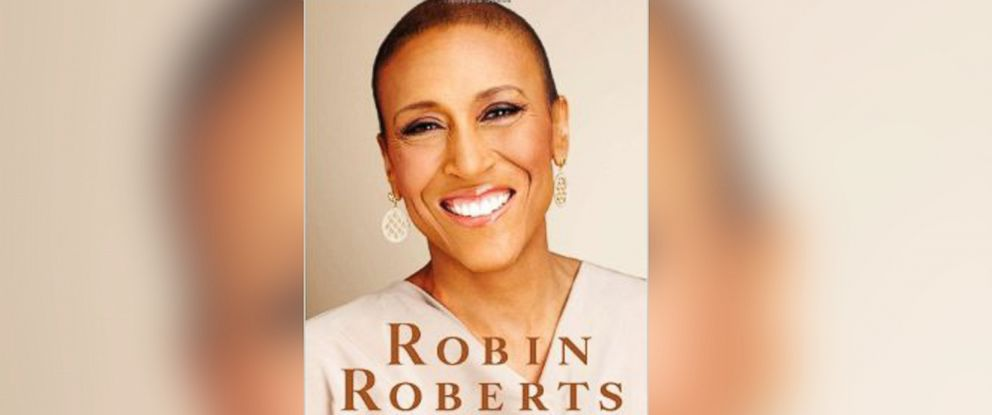 PHOTO: Everybodys Got Something by Robin Roberts with Veronica Chambers. Copyright (c) 2014 by Robin Roberts. Reprinted by permission of Grand Central Publishing. All rights reserved