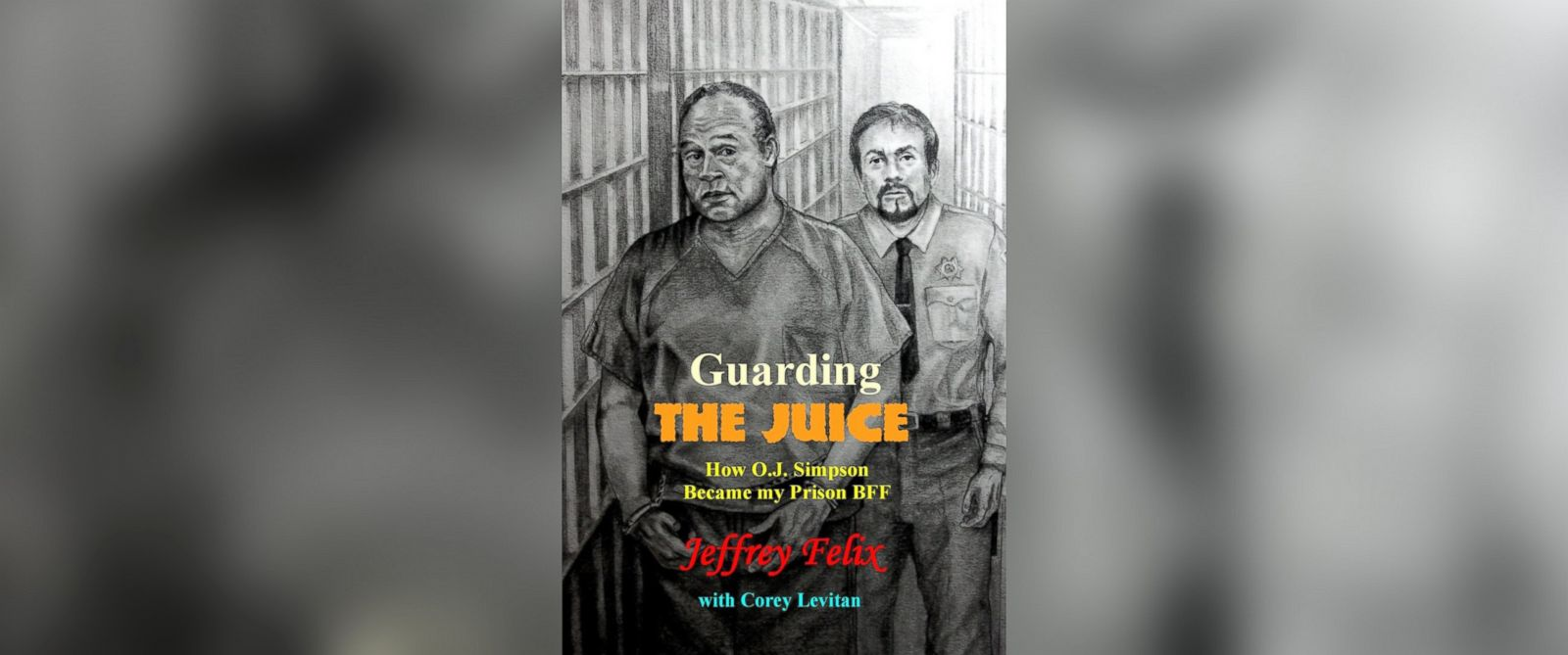 """PHOTO: Former correctional officer Jeffrey Felix is the author of a new tell-all book, """"Guarding the Juice,"""" about O.J. Simpson."""