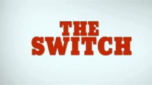 Video: Movie trailer for The Switch.
