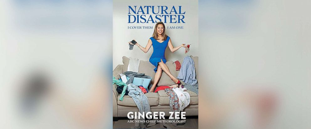 """PHOTO: The cover of ABC news chief meteorologist Ginger Zees new book """"Natural Disaster: I cover Them. I am One"""" published by Kingswell is pictured."""