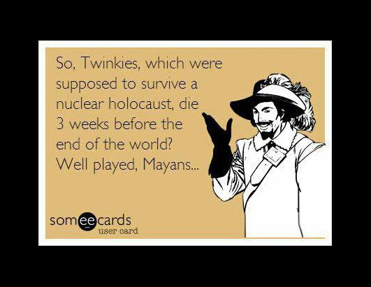 The Internets Best Meme's on the Mayan Apocalypse