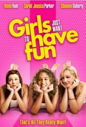Movie Remakes Girls Just Want to Have Fun