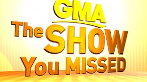VIDEO: The GMA Show You Missed