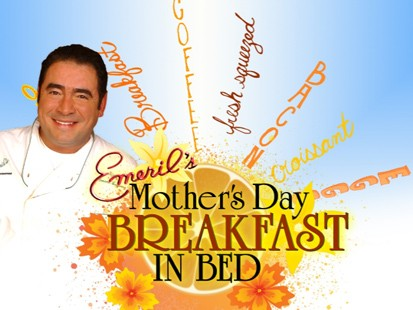 Emeril?s Mother?s Day Breakfast in Bed Contest!