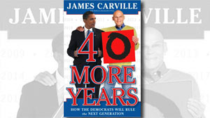 Excerpt: James Carvilles 40 More Years