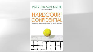 ?Hardcourt Confidential? by Patrick McEnroe