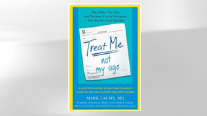 """Treat Me, Not My Age,"" by Dr. Mark Lachs"