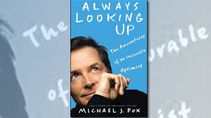 "PHOTO The cover for the book ""Always Looking Up: The Adventures of an Incurable Optimist,"" by Michael J. Fox is shown."