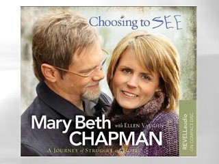 Excerpt: 'Choosing to SEE' By Mary Beth Chapman