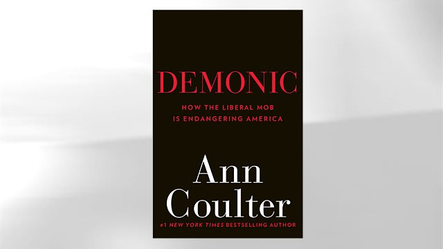 PHOTO:&nbsp;Demonic: How the Liberal Mob Is Endangering America by Ann Coulter