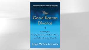 Photo: Book Cover: The Good Karma Divorce: Avoid Litigation, Turn Negative Emotions into Positive Actions, and Get On with the Rest of Your Life