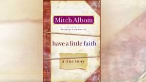 "photo The cover for the book ""Have a Little Faith: A True Story"" by Mitch Albom is shown."