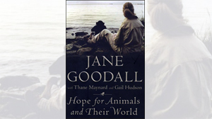Jane Goodall Hope for Animals and Their World