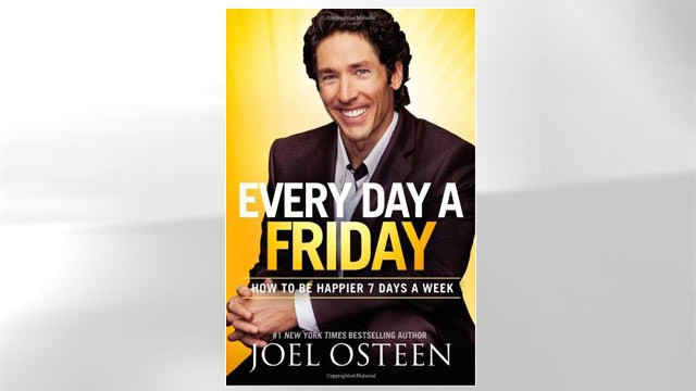 Every Day a Friday: How to Be Happier 7 Days a Week Joel Osteen