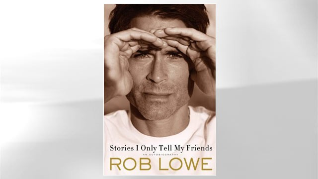 PHOTO: Hollywood star Rob Lowe new autobiography 'Stories I Only Tell My Friends' gives a revealing look at his career and life.