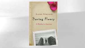 Saving Henry: A Mothers Journey