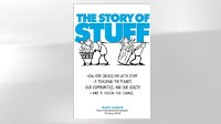 &quot;The Story of Stuff: How Our Obsession with Stuff is Trashing the Planet, Our Communities, and Our Health -- and a Vision for Change&quot;