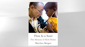 Photo: Book Cover: This Is a Soul: The Mission of Rick Hodes