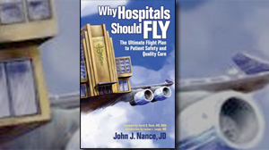 "PHOTO ""Why Hospitals Should Fly: The Ultimate Flight Plan to Patient Safety and Quality Care,"" by John J. Nance"