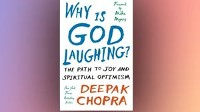 "PHOTO The cover for the book ""Why Is God Laughing?: The Path to Joy and Spiritual Optimism,"" by Deepak Chopra is shown."