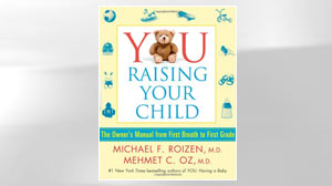 "PHOTO For the seventh book in the ""YOU"" series, Dr. Mehmet Oz and Dr. Michael Roizen offer tips for keeping your child healthy from infancy to first grade."