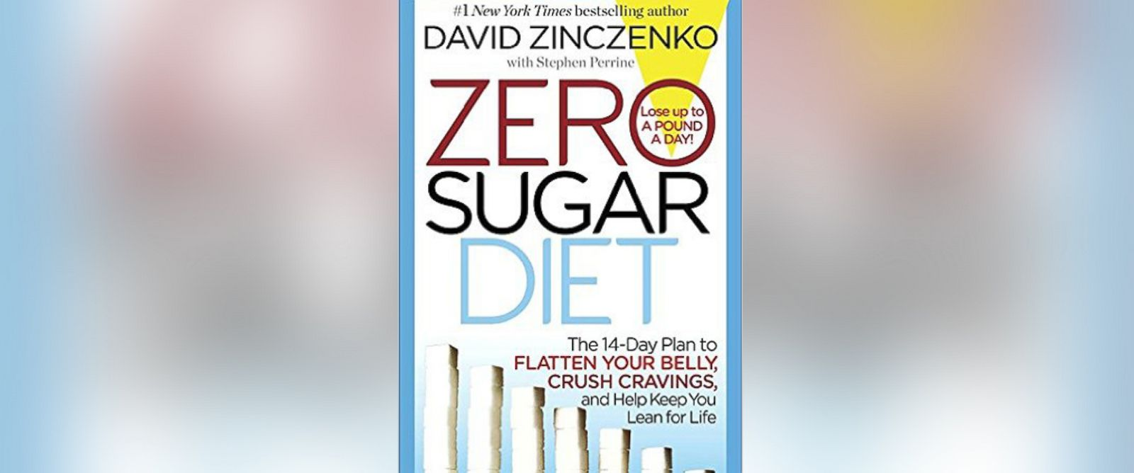 "PHOTO: Book cover for ""Zero Sugar Diet: The 14-Day Plan to Flatten Your Belly, Crush Cravings, and Help Keep You Lean for Life"" by David Zinczenko."