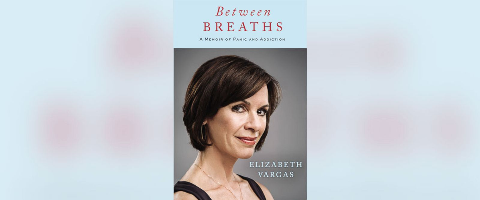 """PHOTO: The book cover for """"Between Breaths: A Memoir of Pain and Addiction"""" by Elizabeth Vargas."""