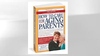 PHOTO: The book, How to Care for Aging Parents, which deals with the difficult issues of eldercare.