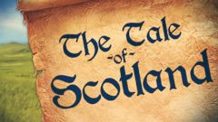 VIDEO: The Tale of Scotland