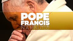 VIDEO: Pope Francis In A Minute