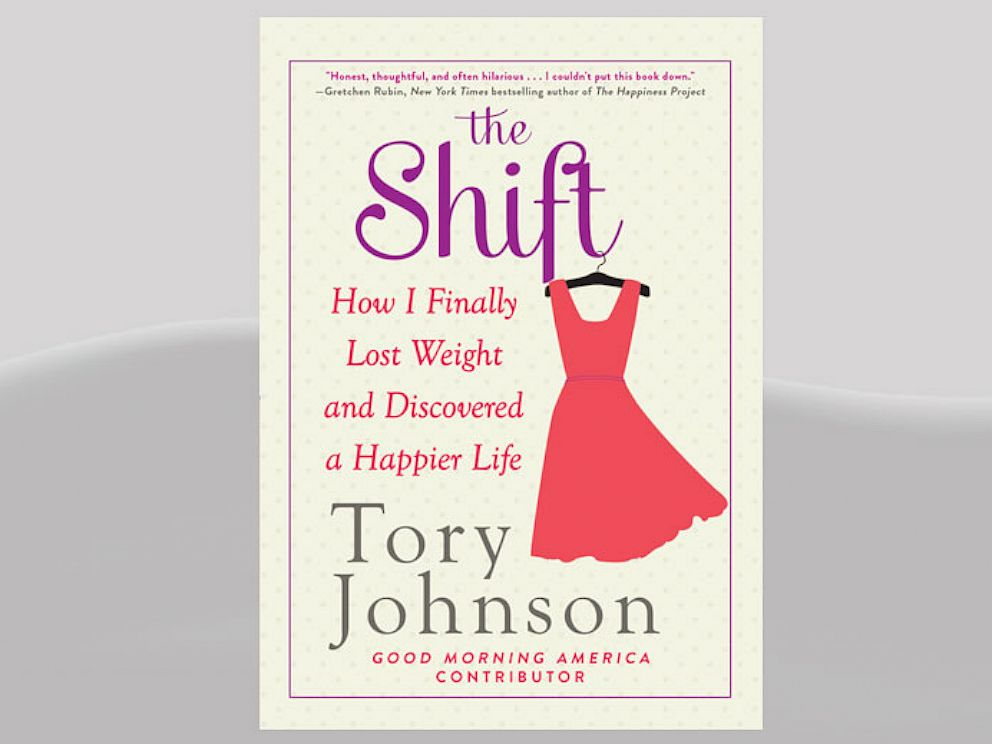 PHOTO: The Shift How I Finally Lost Weight and Discovered a Happier Life by Tory Johnson