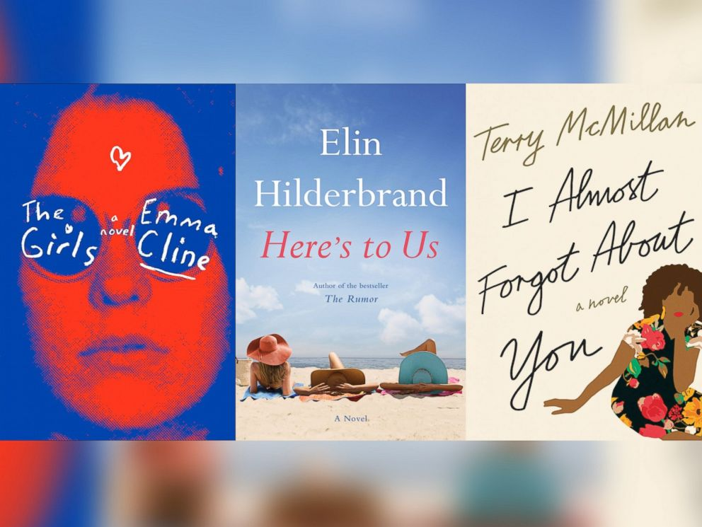 PHOTO: The Girls, by Emma Cline, Heres to Us, by Elin Hilderbrand, and I Almost Forgot About You, by Terry McMillan are summer must-reads.
