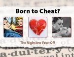 Nightline Face-Off: Born to Cheat? Debating Adultery