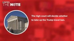 VIDEO: The Note: The fate of Trumps travel ban hangs in the balance