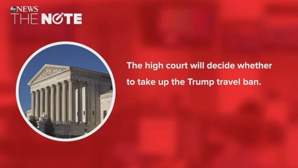 VIDEO: The Note: The fate of Trump's travel ban hangs in the balance