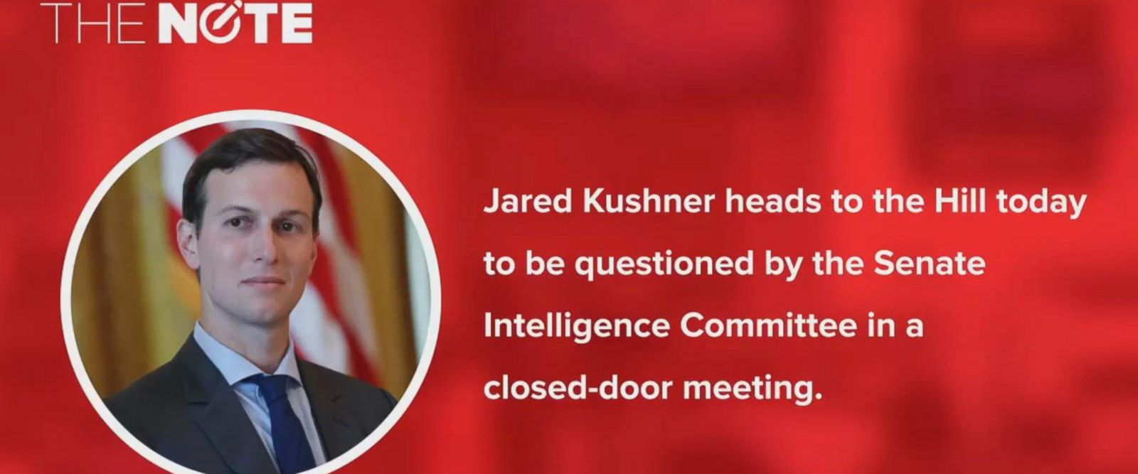 VIDEO: The Note: Jared Kushner caught up in Russia probe