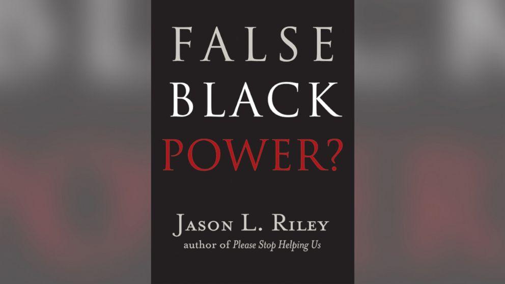 Book excerpt: Jason Riley's 'False Black Power'