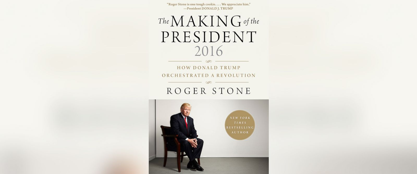 "PHOTO: ""The Making of the President 2016"" by Roger Stone."