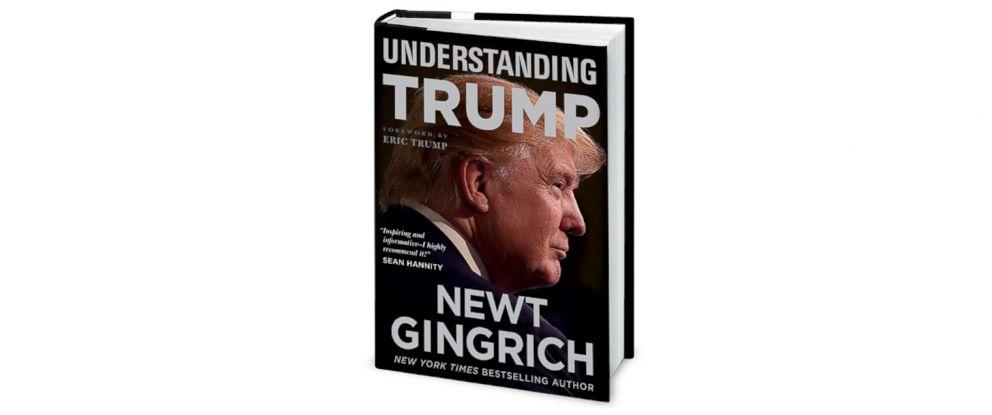 """PHOTO: """"Understanding Trump"""" by Newt Gingrich."""