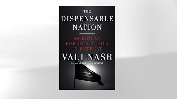 HT Doubleday1 ml 130830 16x9 608 Read an Excerpt of Vali Nasrs The Dispensable Nation