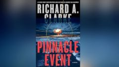 "PHOTO: ""Pinnacle Event: A Novel,"" by Robert A. Clarke, was published by Thomas Dunne Books in 2015."