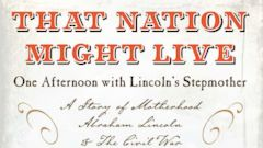 """PHOTO: """"That Nation Might Live: One Afternoon with Lincolns Stepmother"""" by Jeff Oppenheimer"""
